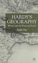 Hardy's geography : Wessex and the regional novel / Ralph Pite - Basingstoke : Palgrave Macmillan, cop. 2002