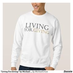 """""""Living For.Giving"""" by Michael Crozz Sweatshirt - Outdoor Activity Long-Sleeve Sweatshirts By Talented Fashion & Graphic Designers - #sweatshirts #hoodies #mensfashion #apparel #shopping #bargain #sale #outfit #stylish #cool #graphicdesign #trendy #fashion #design #fashiondesign #designer #fashiondesigner #style"""