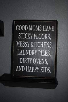 Good moms have....