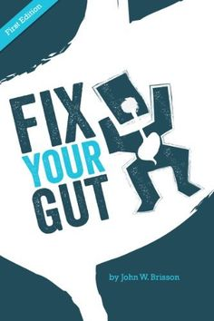Fix Your Gut / The Essential Prebiotic, Probiotic, & HSO Guide: A Guide That Answers All Your Gut Flora Questions by John Brisson, http://www.amazon.com/dp/B00K08THJ2/ref=cm_sw_r_pi_dp_fYmRtb05VK60G