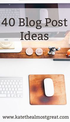 40 Blog Post Ideas for Lifestyle Bloggers