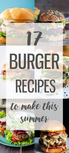 I have gathered 17 juicy, mouthwatering, amazing burger recipes from some of my favorite food bloggers that you need to try this summer.