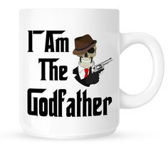 "Godfather Coffee Mug ""I Am The Godfather"""