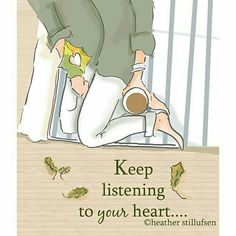 Keep listening to your heart