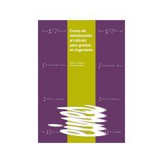 Curso de introducción al cálculo para grados en ingeniería / Isaac A. García y Susanna Maza. Edicions de la Universitat de Lleida, D.L. 2013