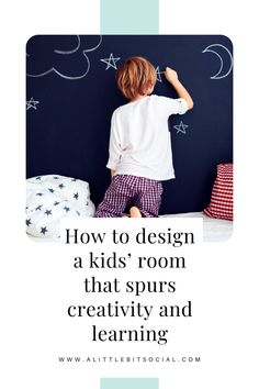 If you're wondering how to design a kids' room that spurs creativity and learning, pay attention to the following details.