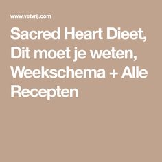Sacred Heart Dieet, Dit moet je weten, Weekschema + Alle Recepten