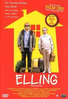 Elling. One of my favorite movies of all time. And that's saying a lot.