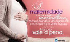 A maternidade é uma viagem MARAVILHOSA.
