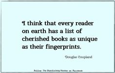 each person's list of cherished books is as unique as fingerprints, according to writer and graphic artist Douglas Coupland