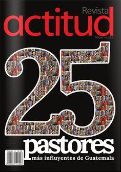 """Nuestra edición numero 25 """"Los 25 pastores mas influyentes de Guatemala"""""""