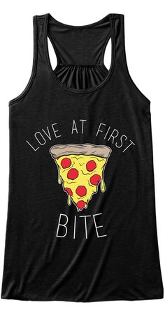 Love At First Bite | Limited Edition Pizza Design | Bella Flowy Tank Available | Click Image To Purchase