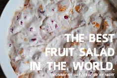 Mommy by day Crafter by night: The Best Fruit Salad in the World