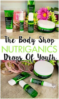 New skincare from The Body Shop! Drops of Youth collection!