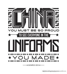 China at the Olympics. http://slightlyinsultingolympicposters.tumblr.com/