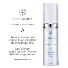 Transderma Skin Care Don't forget to put on your vitamins before you go to bed - Transderma A natural retinol night serum http://www.mytransderma.com/beautifulskin/dont-forget-to-put-on-your-vitamins-before-you-go-to-bed-transderma-a-natural-retinol-night-serum/