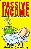 Free Kindle Book - Passive Income: 21 Tips to Make Money Online While You Sleep (online business, passive income online, passive income ideas, passive income streams, make money online, earn extra money)