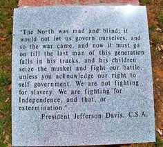 Jefferson Davis Quote Some of the things they won't allow in history anymore!