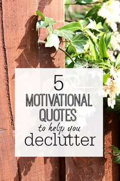 5 motivational quotes to help you declutter - declutter quotes