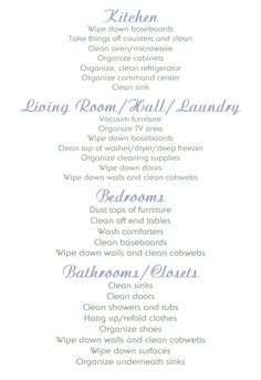 Weekly cleaning rotation.  Clean one room a week, and start over at the beginning of each month!
