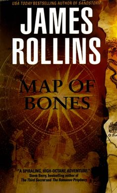 Map of Bones (A Sigma Force Novel)    Released on 07.23.2005    The bestselling master of astonishing adventure, James Rollins delivers his most relentlessly exciting page-turner to date - a gripping and explosive novel of an ancient conspiracy to create a terrifying new world order out of the ashes of modern civilization.