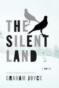 Graham Joyce: The Silent Land : SFmag