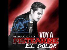 Régulo Caro  Voy A Pistearme El Dolor Single 2013)
