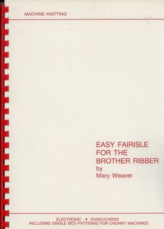 KNITTING BOOK: Easy Fairisle for the Brother Ribber by Mary Weaver benl.picclick.com