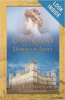 Lady Almina and the Story of the Real Downton Abbey. Lady Almina: Fiona Carnarvon: 9781444730821: Amazon.com: Books