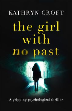 The Girl With No Past - A gripping psychological thriller ebook by Kathryn Croft