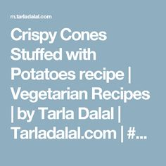 Crispy Cones Stuffed with Potatoes recipe | Vegetarian Recipes | by Tarla Dalal | Tarladalal.com | #2318