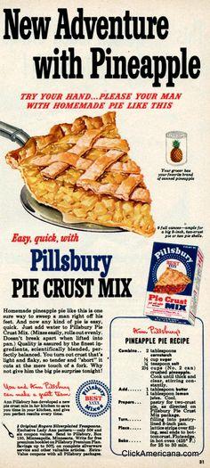 Ann Pillsbury's Pineapple Pie recipe, 1950. #vintage #1950s #food #pie #ads