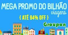 Megapromo do bilhão Groupon #groupon #megapromo #bilhãogroupon #viagem #promoções