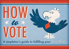 How to #Vote - A Simpleton's Guide #collegehumor