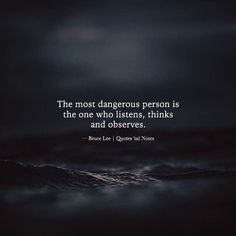 The most dangerous person is the one who listens, thinks and observes. — Bruce Lee —via http://ift.tt/2eY7hg4