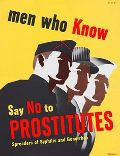 Men Who Know Say No to Prostitutes WWI Poster – Vintagraph