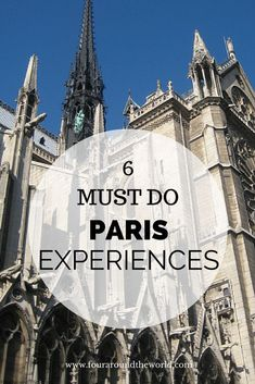 5 Must DO Paris Experiences for short stays. #studyabroad #travel #europe