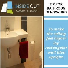 To make the ceiling of a bathroom feel higher, lay rectangular wall tiles upright.