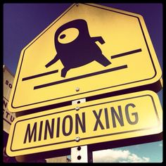 Caution – MINION XING. As seen on at Universal Studios.