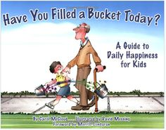 Have You Filled a Bucket Today: A Guide to Daily Happiness for Kids on www.amightygirl.com