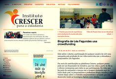 O Instituto Crescer destaca o CROWDFUNDING, caminho que escolhemos para viabilizar o vídeo-entrevista com a educadora Léa Fagundes.  http://institutocrescer.org.br/geral/biografia-de-lea-fagundes-usa-crowdfunding/