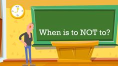 When Is To Not To? – A Common Mistake Made By Teachers of English