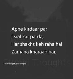 Sad Shayari Jamaana karaab nhi Zindagi ek Rangmanch hy Ham isme kirdaar k kaamase Jana jaanthenhy. Shyari Quotes, Sufi Quotes, Truth Quotes, People Quotes, Poetry Quotes, Urdu Poetry, Betrayal Quotes, Lyric Quotes, Mixed Feelings Quotes