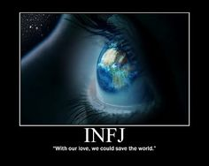 INFJs In A Nutshell :Save the world