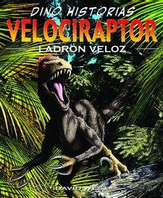 """Velociraptor. Ladrón veloz de David West. Col. Dino-historias, Ed. Océano Travesía. """"El velociraptor era un dinosaurio pequeño, semejante a un pájaro. Incluso tenía una fina capa de plumas. Hubiera sido un animal tierno si no fuera por sus garras y colmillos afilados y el enorme gancho en sus patas que usaba para atrapar a sus presas. También era uno de los dinosaurios más rápidos y mortales."""" Feu un tastet a http://issuu.com/editorialocanodemxicosadecv/docs/8494c"""