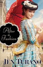 GIVEAWAY! After a Fashion by Jen Turano, giveaway ends 4/27/15.