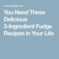 You Need These Delicious 3-Ingredient Fudge Recipes in Your Life