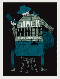 "JACK WHITE -ATLANTA GA  by Robert Lee  18"" x 24"" / LIMITED edition - 3 colors -"