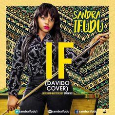 Music: Sandra Ifudu Singer covers Davido's hit single 'IF'