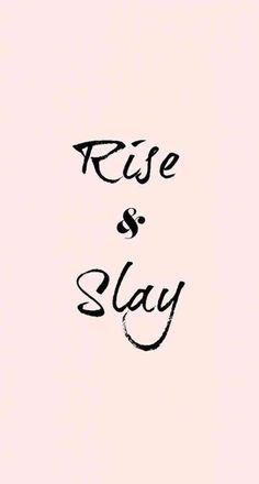 """Rise and slay."" #life-quotes #quotes #lifequotes #positive-quotes  For more quotes, follow us on Pinterest: www.pinterest.com/yourtango"